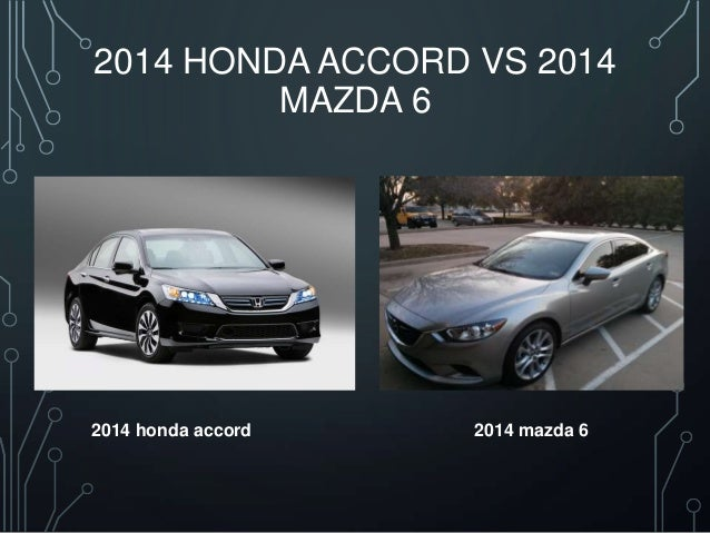 2014 honda accord vs 2014 mazda 6. Black Bedroom Furniture Sets. Home Design Ideas