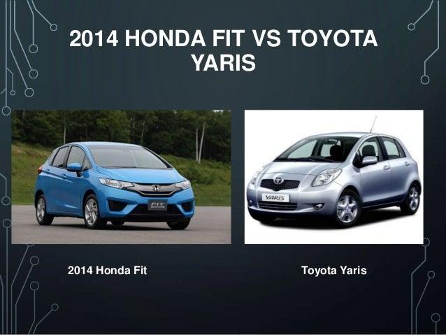 COM; 2. 2014 HONDA FIT VS TOYOTA YARIS 2014 Honda Fit Toyota Yaris ...