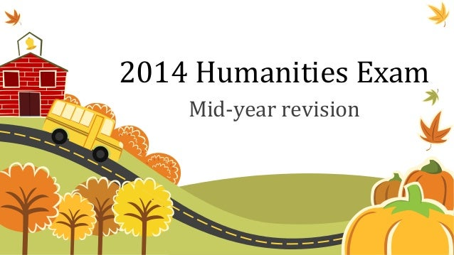 2014  Humanities  Exam   Mid-‐year  revision