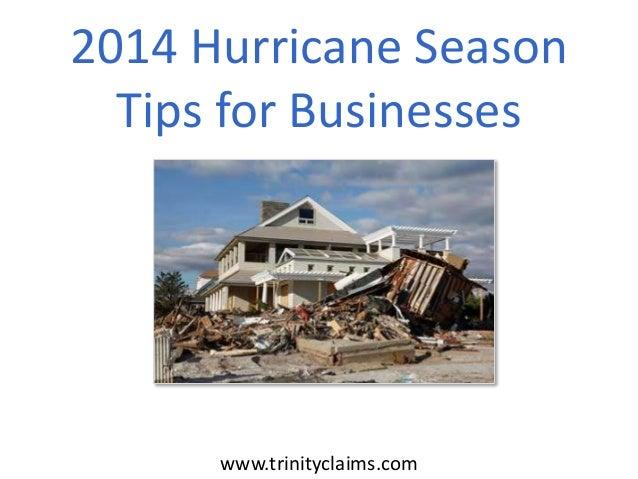 2014 Hurricane Season Tips for Businesses www.trinityclaims.com