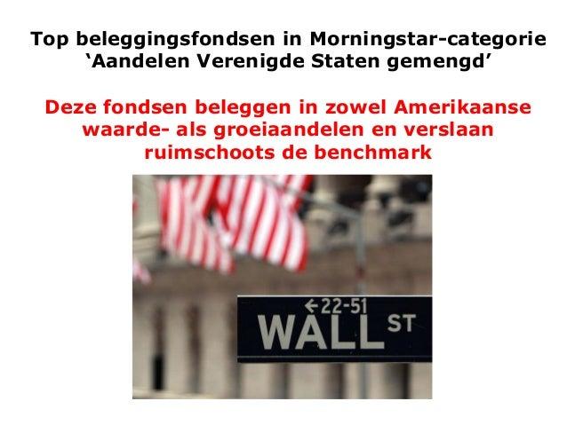 Top beleggingsfondsen in Morningstar-categorie 'Aandelen Verenigde Staten gemengd' Deze fondsen beleggen in zowel Amerikaa...