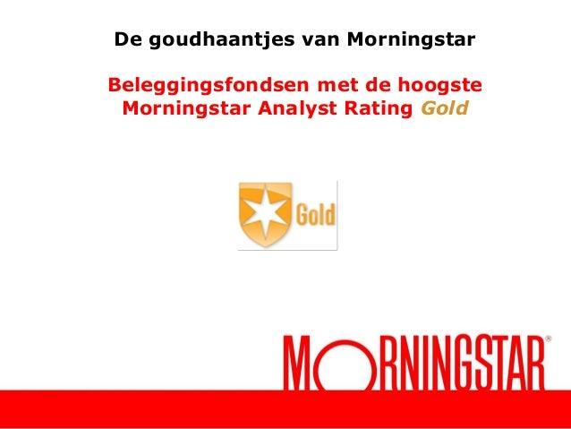 De goudhaantjes van Morningstar  Beleggingsfondsen met de hoogste Morningstar Analyst Rating Gold