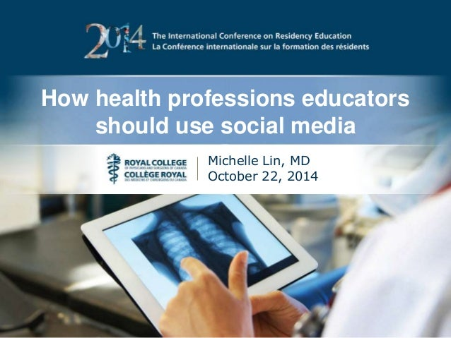 How health professions educators  should use social media  Michelle Lin, MD  October 22, 2014