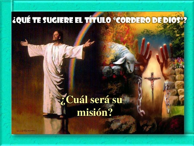 El Cordero de Dios simboliza la salvación de Dios.  ¿De qué esclavitudes puede liberar el cordero de Dios hoy a nuestro mu...