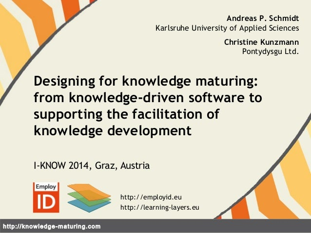 Designing for knowledge maturing:  from knowledge-driven software to  supporting the facilitation of  knowledge developmen...