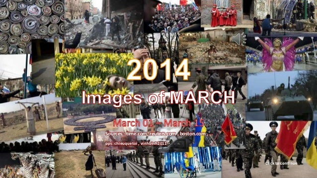 2014 Images of MARCH March 01 – March 15 Click to continue Sources : time.com, reuters.com , boston.com , … pps: chieuquet...