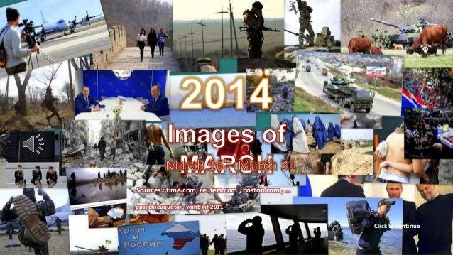 2014 Images of MARCH March 16 – March 31 April 2, 2014 1 Sources : time.com, reuters.com , boston.com , … pps: chieuquetoi...