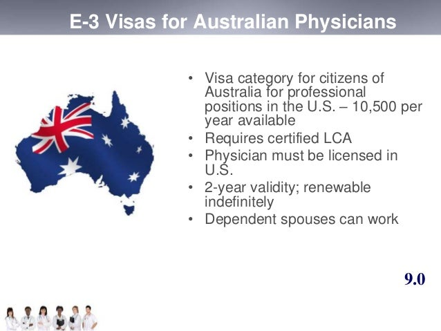 E-3 Visas for Australian Physicians  • Visa category for citizens of  Australia for professional  positions in the U.S. – ...