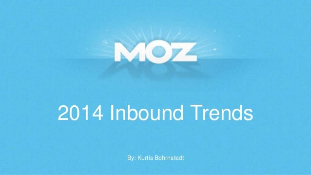 2014 Inbound Trends By: Kurtis Bohrnstedt