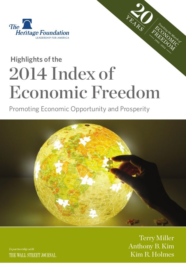 ve  rs a  ry  es sa  yb  yK im  R.  H  ol  m  es  Highlights of the  2014 Index of Economic Freedom Promoting Economic Opp...