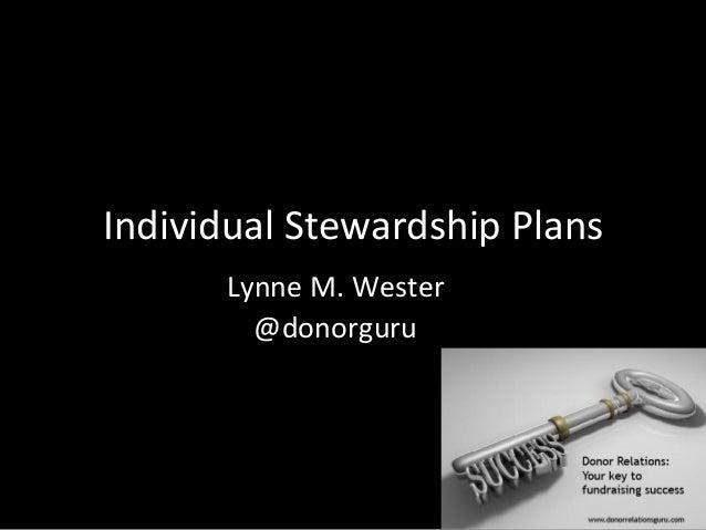 Individual  Stewardship  Plans   Lynne  M.  Wester     @donorguru