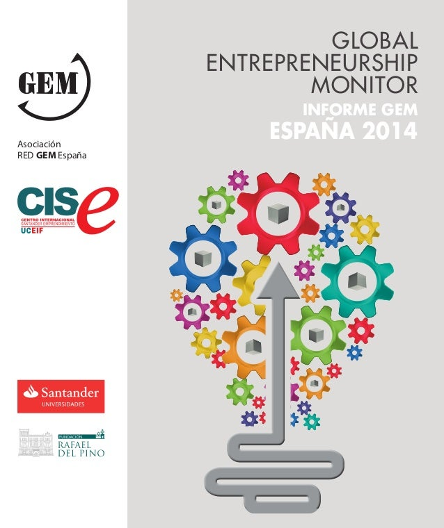 GLOBAL ENTREPRENEURSHIP MONITOR INFORME GEM ESPAÑA 2014Asociación RED GEM España