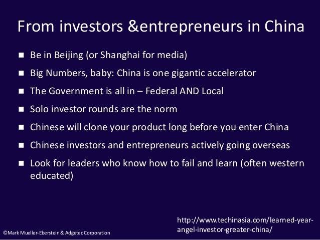 ©Mark Mueller-Eberstein & Adgetec Corporation From investors &entrepreneurs in China  Be in Beijing (or Shanghai for medi...