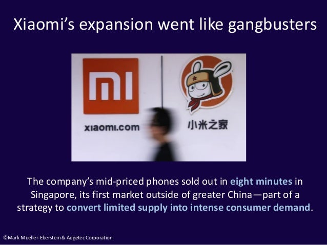 ©Mark Mueller-Eberstein & Adgetec Corporation Xiaomi's expansion went like gangbusters The company's mid-priced phones sol...