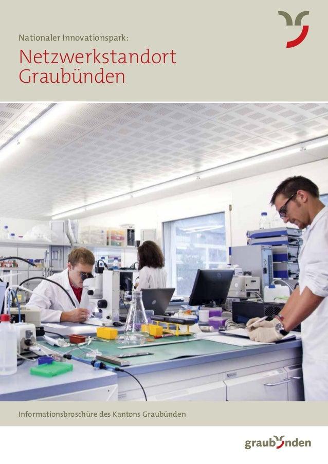 1 Informationsbroschüre des Kantons Graubünden Netzwerkstandort Graubünden Nationaler Innovationspark: