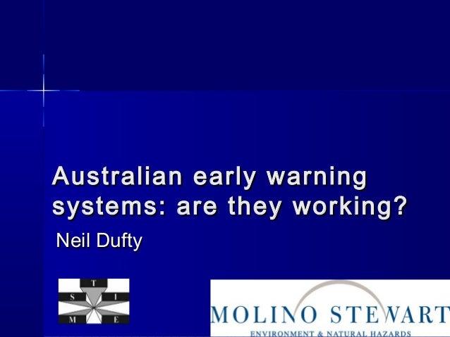 Australian eeaarrllyy wwaarrnniinngg  ssyysstteemmss:: aarree tthheeyy wwoorrkkiinngg??  NNeeiill DDuuffttyy