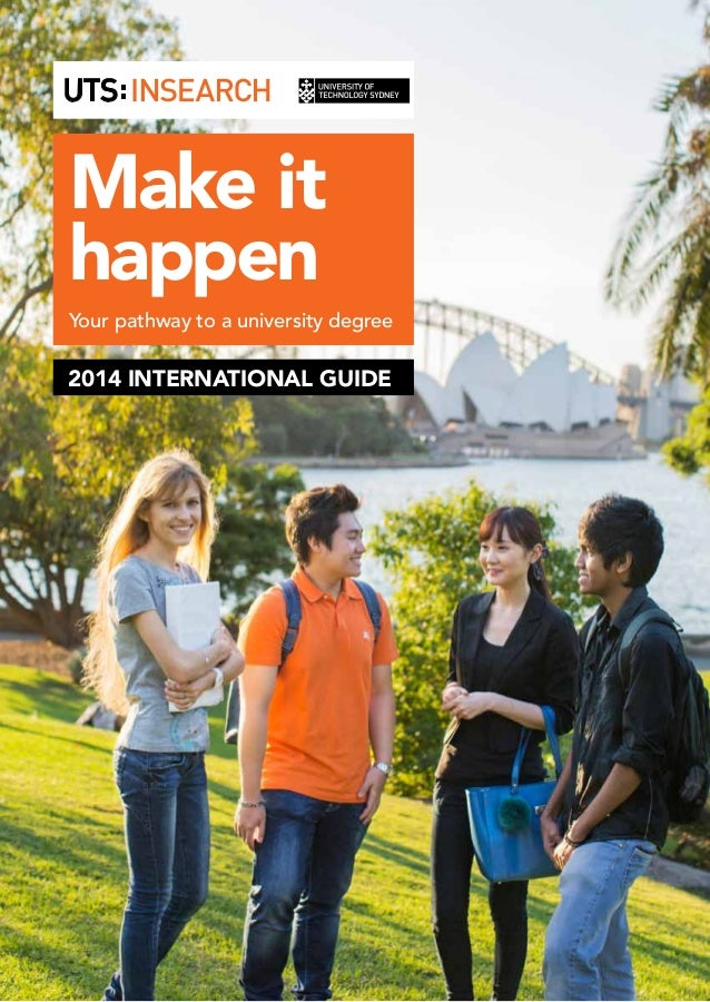 Make it happen Your pathway to a university degree  2014 International Guide