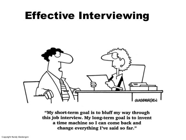 Effective Interviewing  Copyright Randy Glasbergen