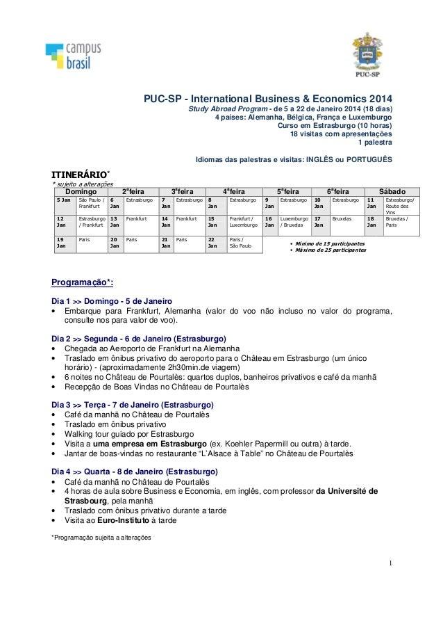 1 PUC-SP - International Business & Economics 2014 Study Abroad Program - de 5 a 22 de Janeiro 2014 (18 dias) 4 países: Al...