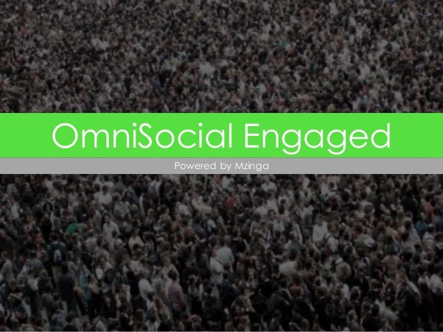 OmniSocial Engaged Powered by Mzinga  MZINGA  l  MZINGA.COM  1