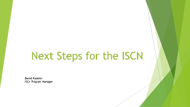 2014 Next Steps for the ISCN