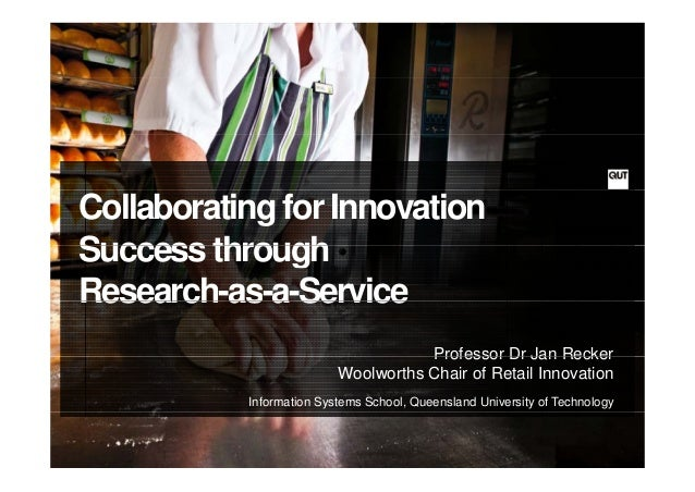 Collaborating for Innovation Success throughSuccess through Research-as-a-ServiceResearch as a Service Professor Dr Jan Re...