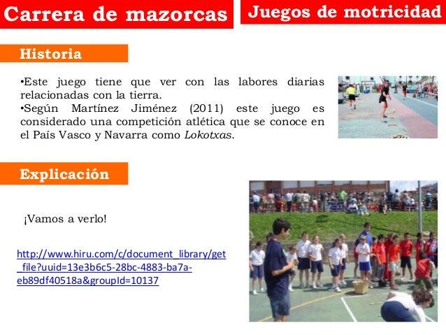 Historia Explicación Juegos de motricidadCarrera de mazorcas •Este juego tiene que ver con las labores diarias relacionada...