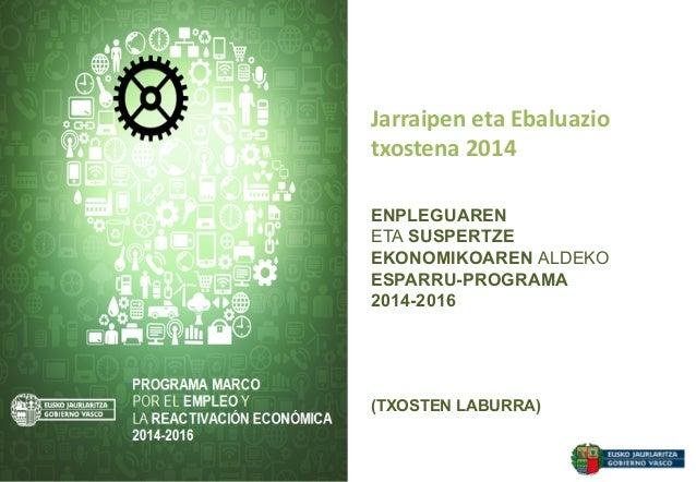 (TXOSTEN LABURRA) Jarraipen eta Ebaluazio  txostena 2014    ENPLEGUAREN ETA SUSPERTZE EKONOMIKOAREN ALDEKO ESPARRU-P...