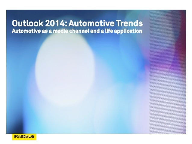 Outlook 2014:Automotive Trends Automotive as a media channel and a life application