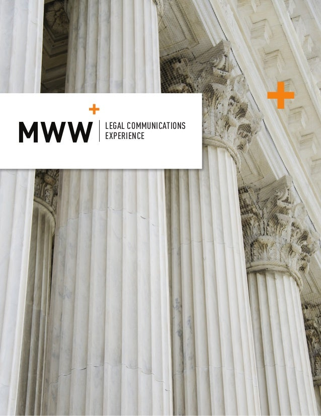 AN MWW GROUP WHITE PAPER WINTER 2012 LEGAL COMMUNICATIONS EXPERIENCE