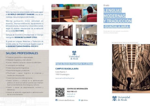 Grado  LENGUAS MODERNAS Y TRADUCCIÓN  Entre las mejores universidades del mundo según el QS WORLD UNIVERSITY RANKING, uno ...