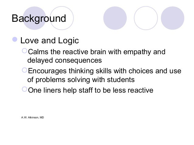 Handout Aw Atkinson Md 6 Background love And Logic Pics For You Evety Day 2014 Love And Logic Ppt