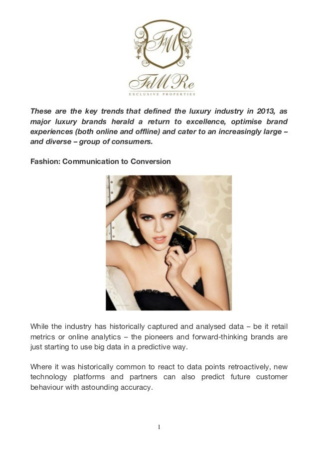 1 These are the key trends that defined the luxury industry in 2013, as major luxury brands herald a return to excellence,...