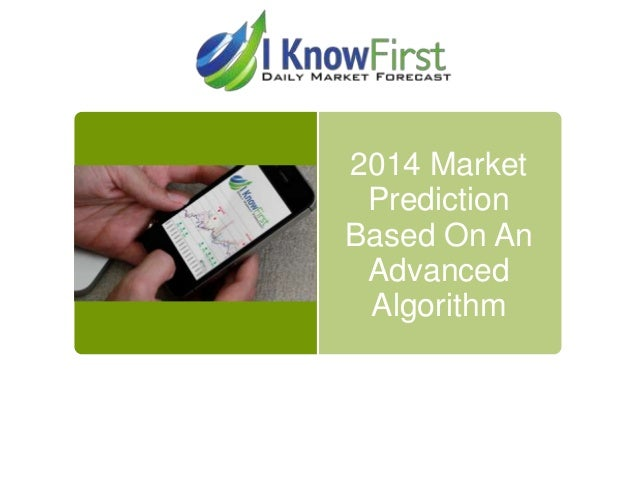 2014 Market Prediction Based On An Advanced Algorithm