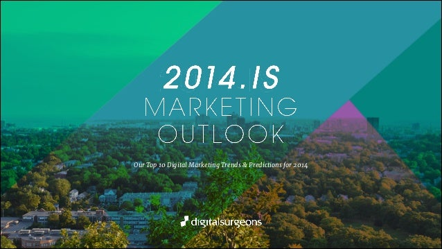 Our Top 10 Digital Marketing Trends & Predictions for 2014