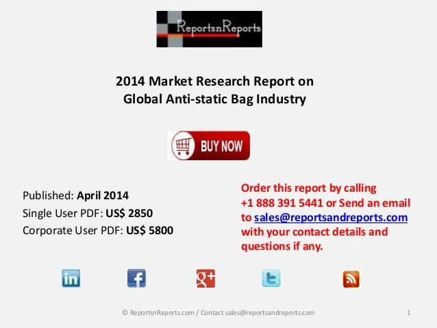 2014 Market Research Report on Global Anti-static Bag Industry Order this report by calling +1 888 391 5441 or Send an ema...