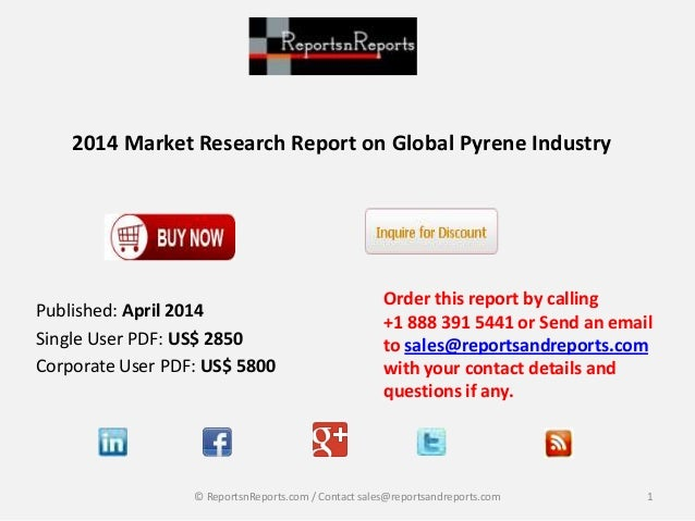 2014 Market Research Report on Global Pyrene Industry Order this report by calling +1 888 391 5441 or Send an email to sal...