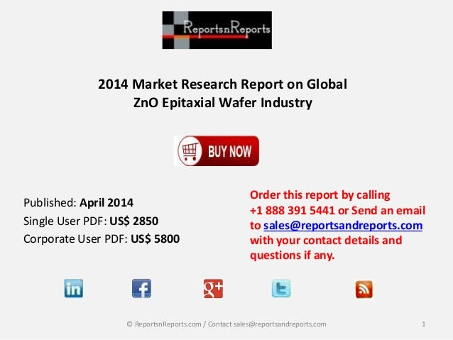 2014 Market Research Report on Global ZnO Epitaxial Wafer Industry Order this report by calling +1 888 391 5441 or Send an...