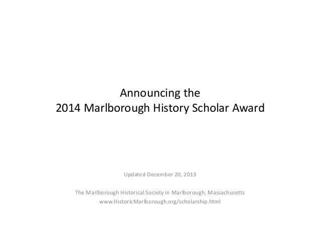 Announcing the 2014 Marlborough History Scholar Award  Updated December 20, 2013  The Marlborough Historical Society in Ma...