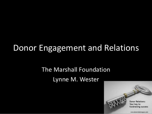 Donor Engagement and Relations The Marshall Foundation Lynne M. Wester