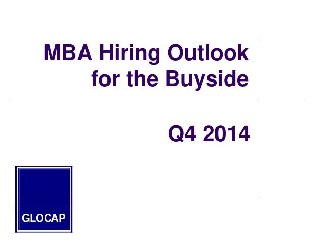 MBA Hiring Outlook for the Buyside GLOCAP Q4 2014