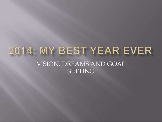 VISION, DREAMS AND GOAL SETTING