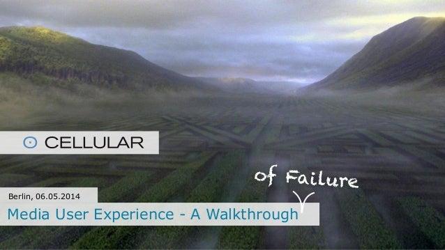 Media User Experience - A Walkthrough Slide 2