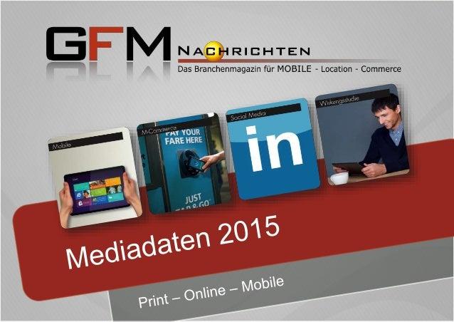 Basics Print & Online Bereits seit 2003 informiert das B2B Branchenmagazin GFM Nachrichten in Print- und Onlineform umfass...
