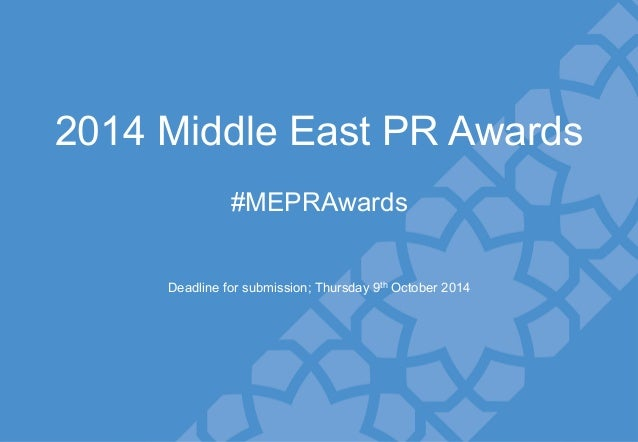Slide divider Welcome to the MEPRA brand image! 2014 Middle East PR Awards #MEPRAwards Deadline for submission; Thursday 9...