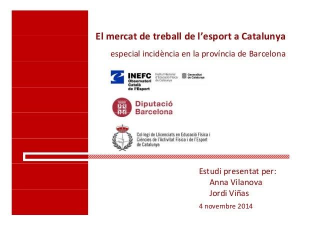 El mercat de treball de l'esport a CatalunyaElmercatdetreballdel esportaCatalunya especialincidènciaenlaprovínc...