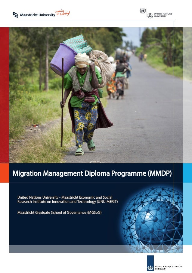 Migration Management Diploma Programme (MMDP) United Nations University - Maastricht Economic and Social Research Institut...