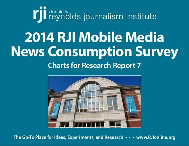 donald w. reynolds rji journalism institute  2014 RJI Mobile Media  News Consumption Survey  Charts for Research Report 7 ...