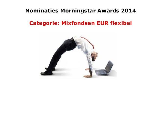 Nominaties Morningstar Awards 2014 Categorie: Mixfondsen EUR flexibel
