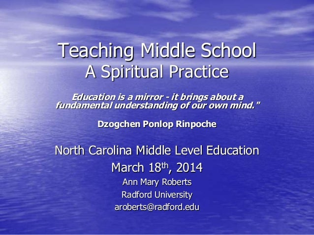 Teaching Middle School A Spiritual Practice Education is a mirror - it brings about a fundamental understanding of our own...